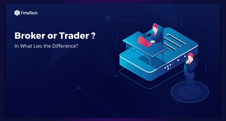 trader broker dealer difference krypto für den handel mit der kopfhaut